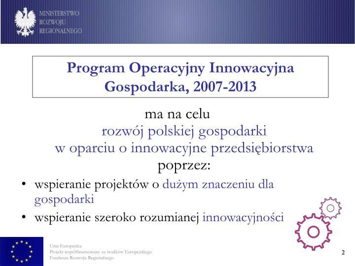 Program operacyjny innowacyjna gospodarka 2007 2013
