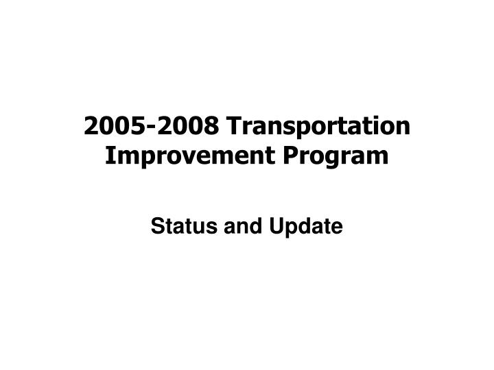 2005 2008 transportation improvement program n.