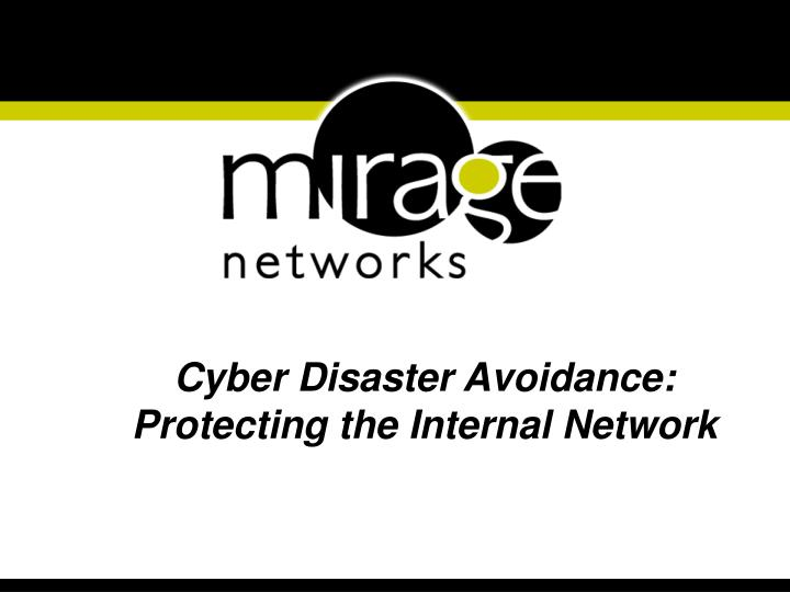 Cyber Disaster Avoidance: