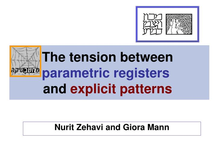 the tension between parametric registers and explicit patterns n.