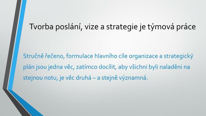 Tvorba poslání, vize a strategie je týmová práce