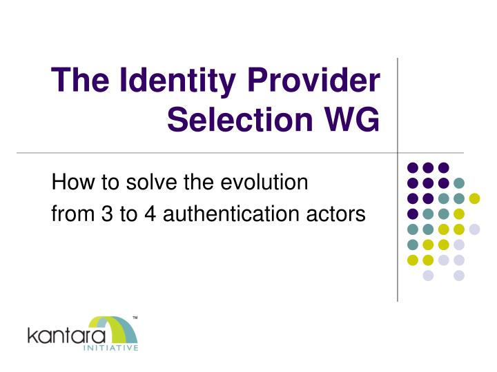 the identity provider selection wg n.