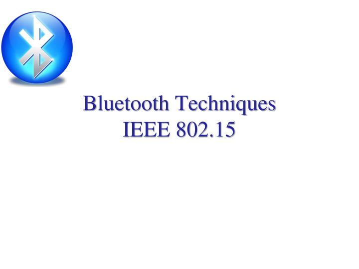 bluetooth techniques ieee 802 15 n.