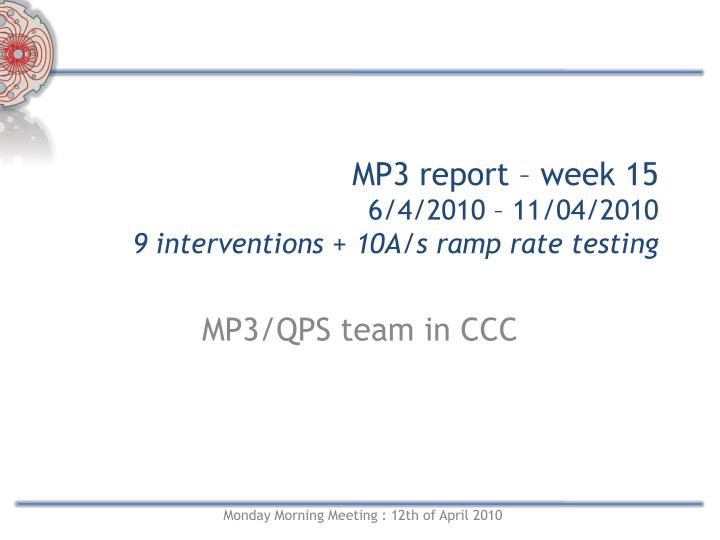 mp3 report week 15 6 4 2010 11 04 2010 9 interventions 10a s ramp rate testing n.