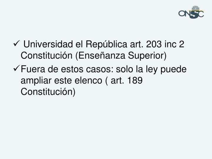 Universidad el República art. 203 inc 2 Constitución (Enseñanza Superior)