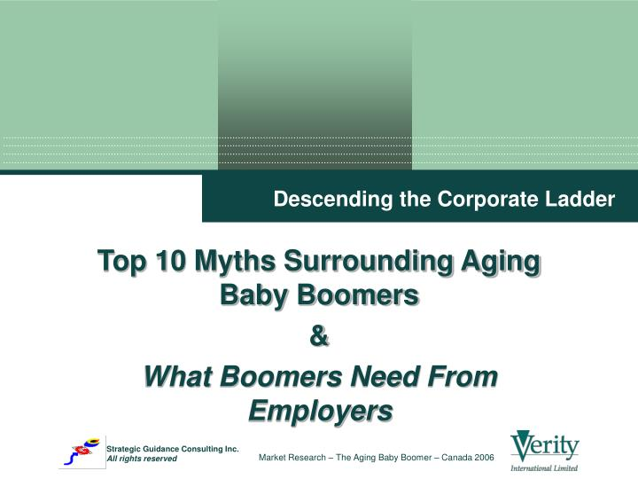 top 10 myths surrounding aging baby boomers what boomers need from employers n.
