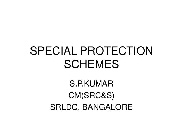 special protection schemes n.