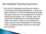 my candidate teaching experience
