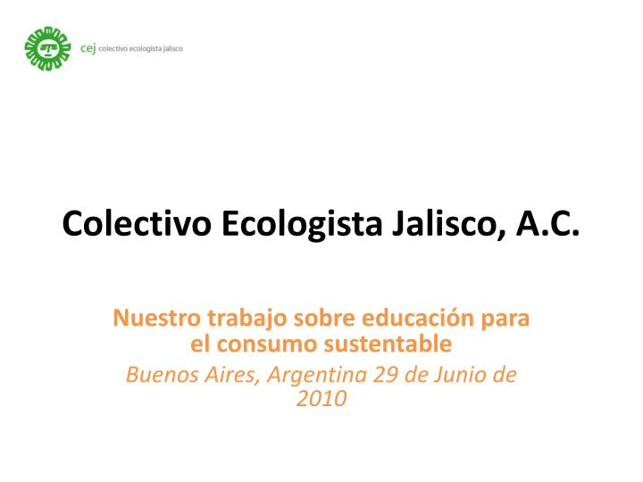 colectivo ecologista jalisco a c n.