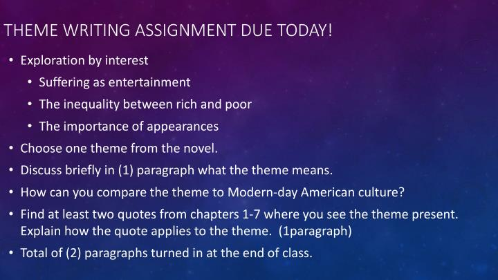 Theme Writing assignment Due Today!