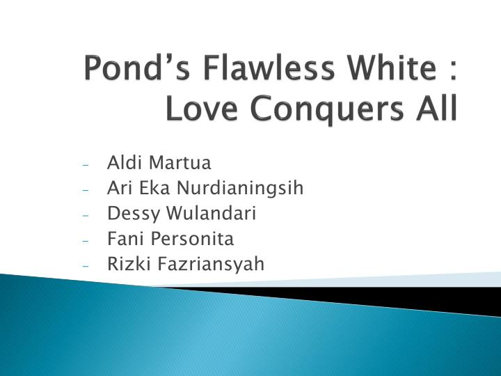 pond s flawless white love conquers all n.