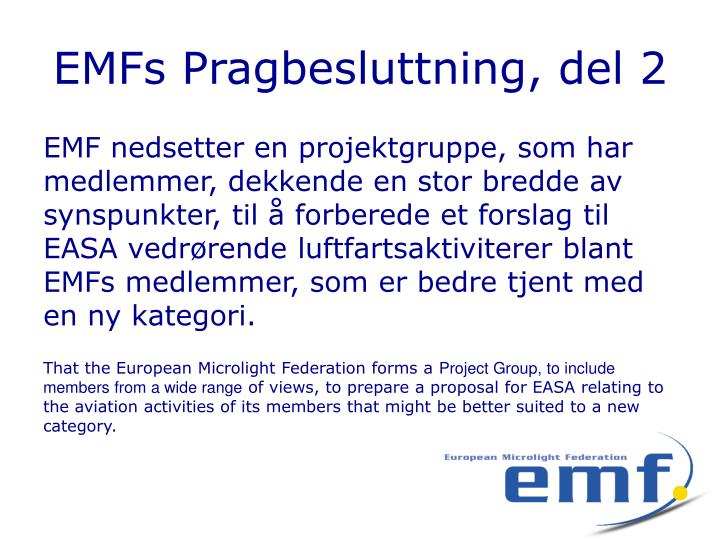 EMFs Pragbesluttning, del 2