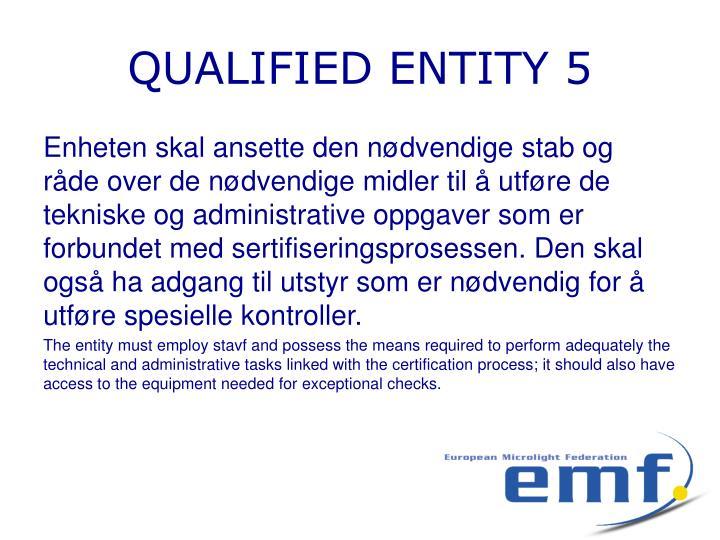 QUALIFIED ENTITY 5
