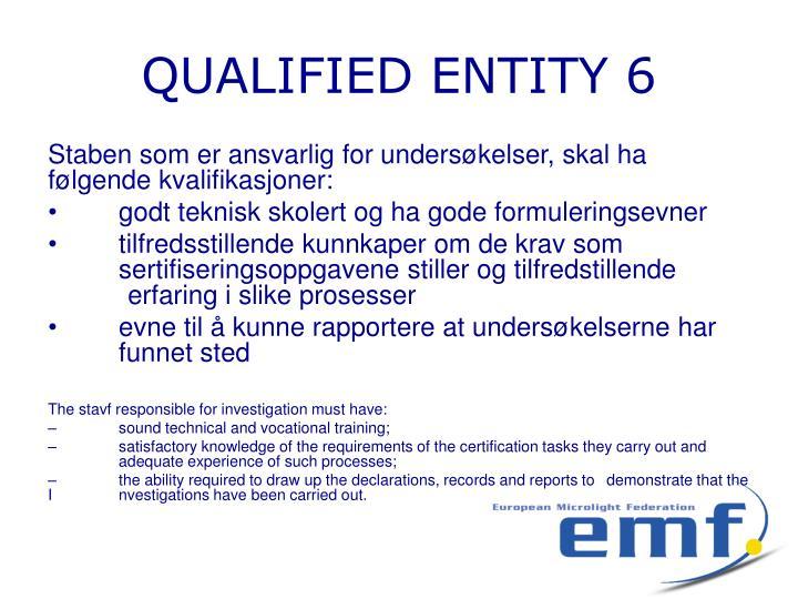 QUALIFIED ENTITY 6