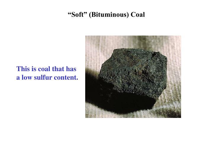 """Soft"" (Bituminous) Coal"