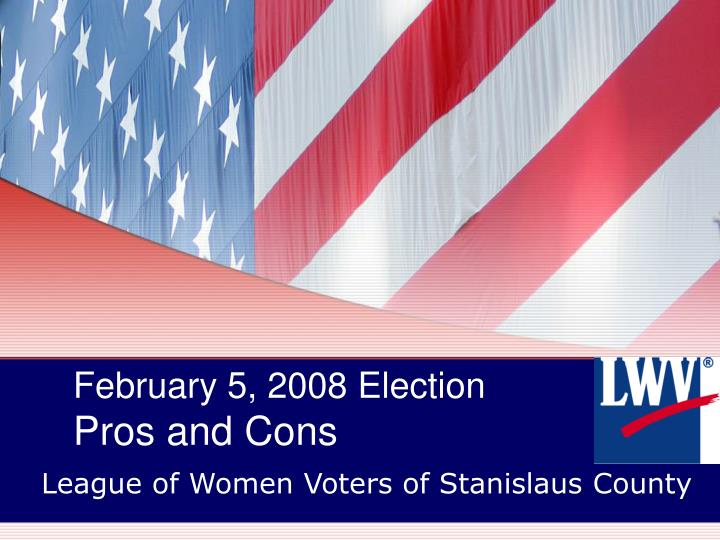 february 5 2008 election pros and cons n.