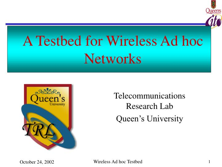 A testbed for wireless ad hoc networks