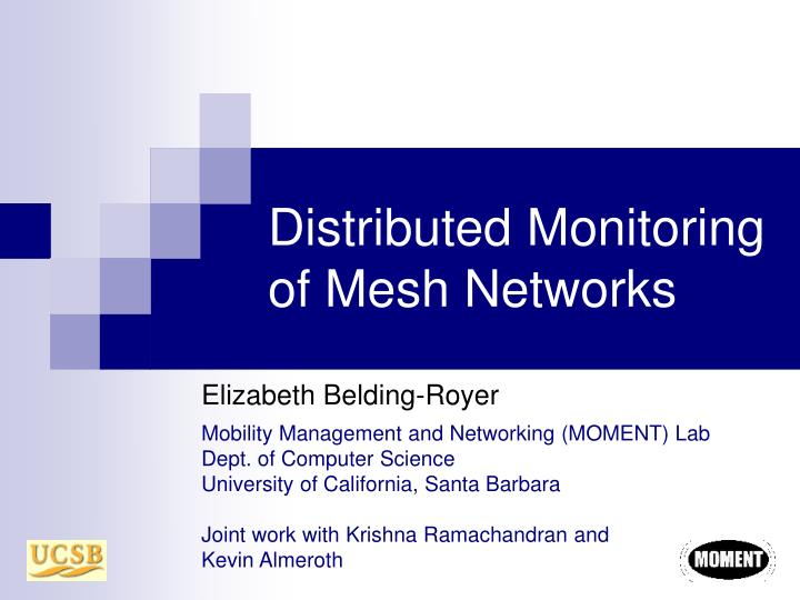 distributed monitoring of mesh networks n.