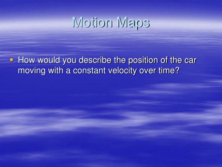 Motion maps1