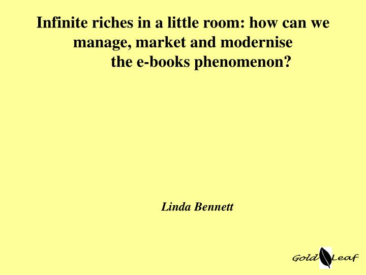 infinite riches in a little room how can we manage market and modernise the e books phenomenon n.