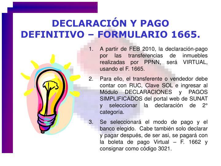 DECLARACIÓN Y PAGO DEFINITIVO – FORMULARIO 1665.