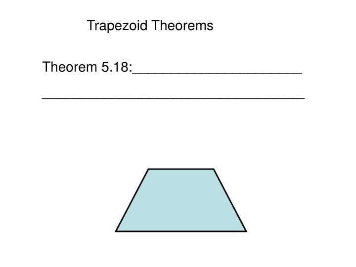 Trapezoid Theorems