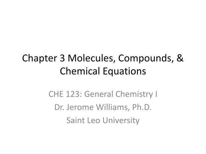 chapter 3 molecules compounds chemical equations n.