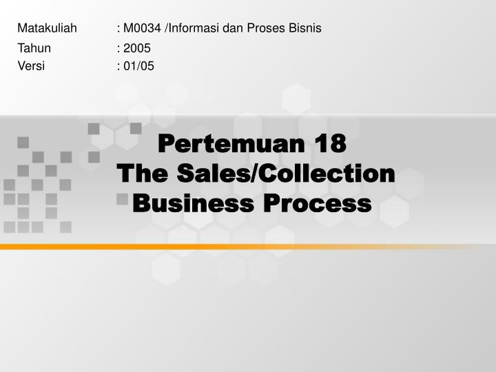pertemuan 18 the sales collection business process n.