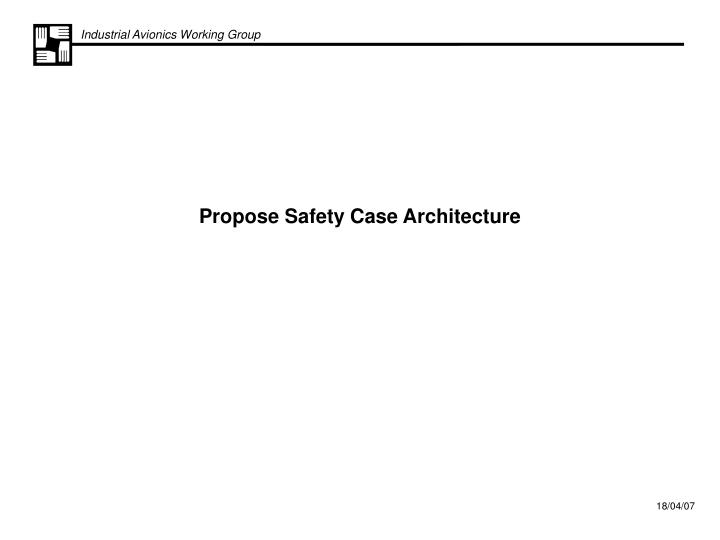 propose safety case architecture n.