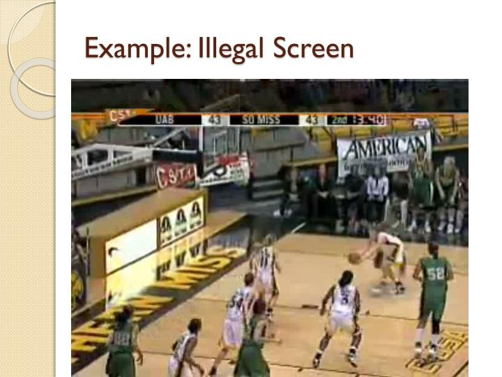 Example: Illegal Screen
