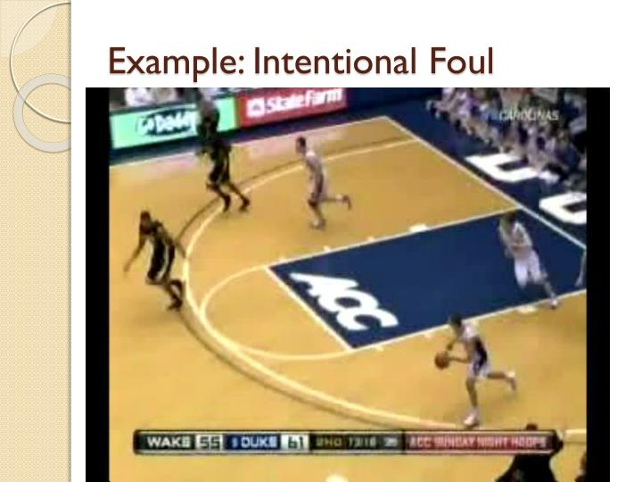 Example: Intentional Foul