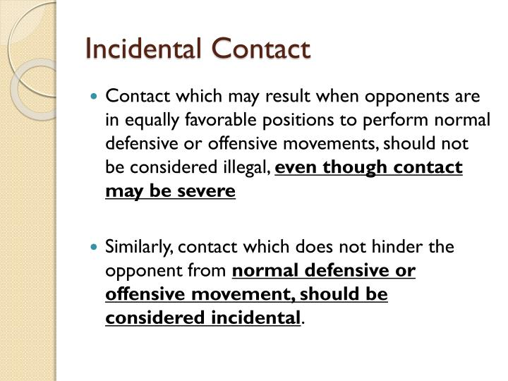Incidental Contact