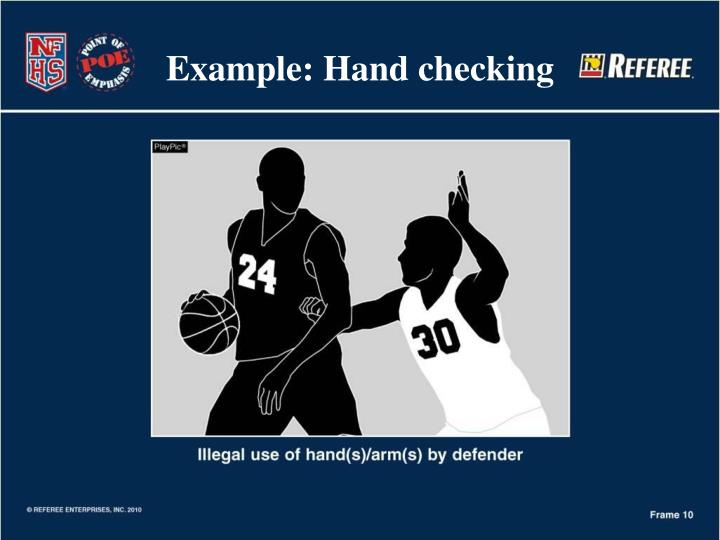 Example: Hand checking