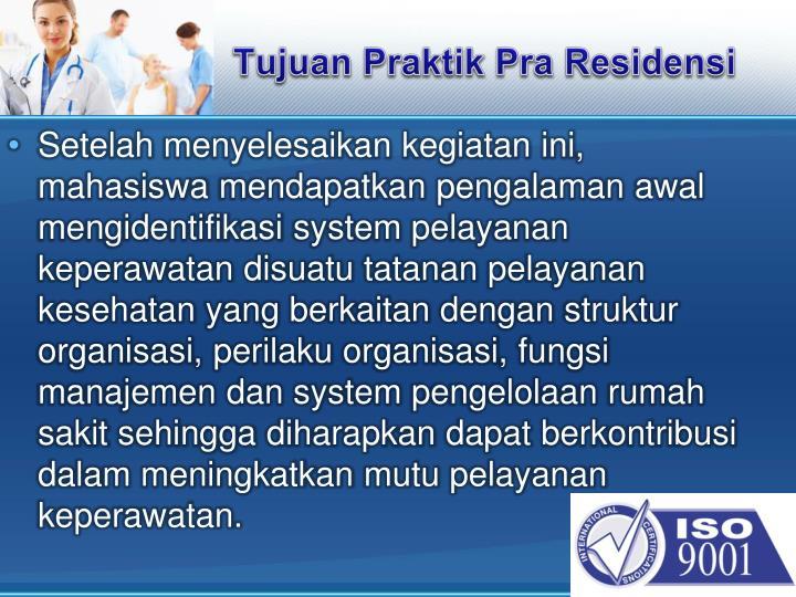 Tujuan praktik pra residensi