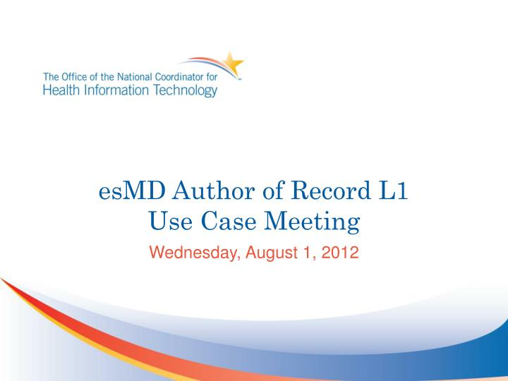 esmd author of record l1 use case meeting n.