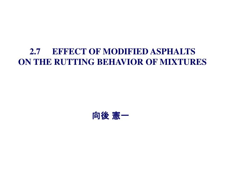 2 7 effect of modified asphalts on the rutting behavior of mixtures n.