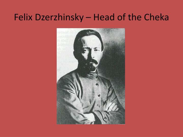 Felix Dzerzhinsky – Head of the