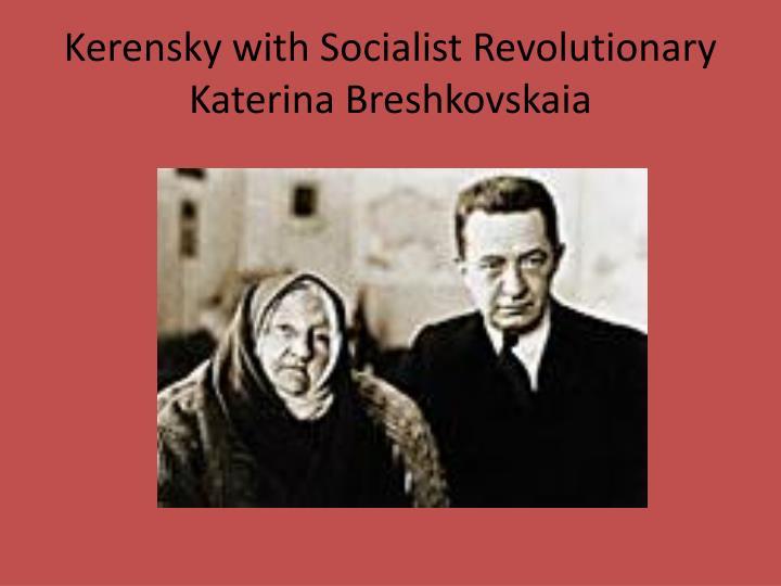 Kerensky with Socialist Revolutionary