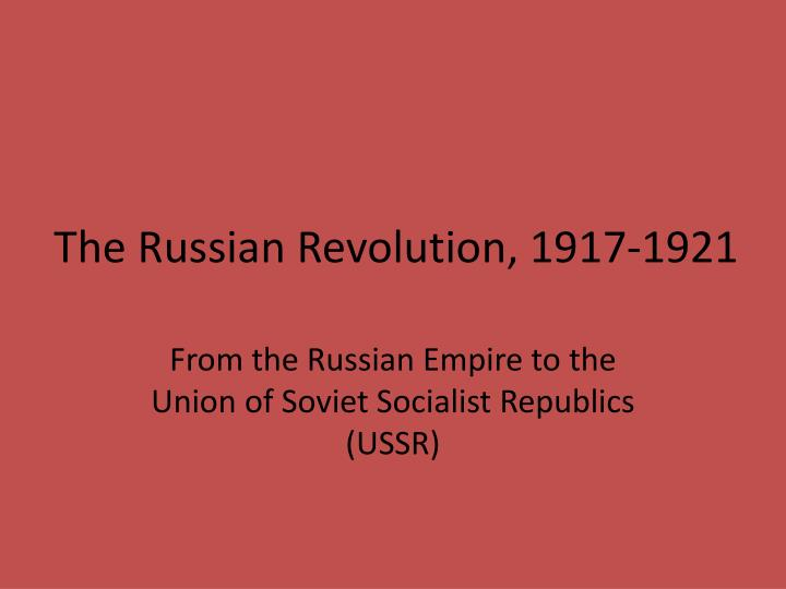 the russian revolution 1917 1921 n.