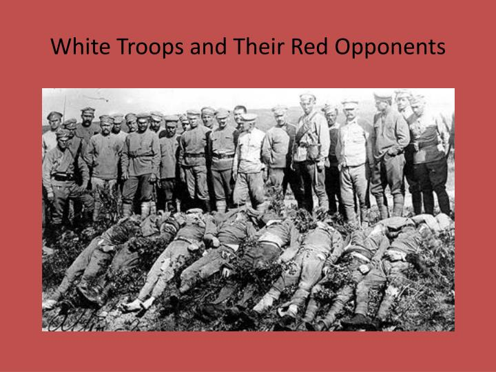 White Troops and Their Red Opponents