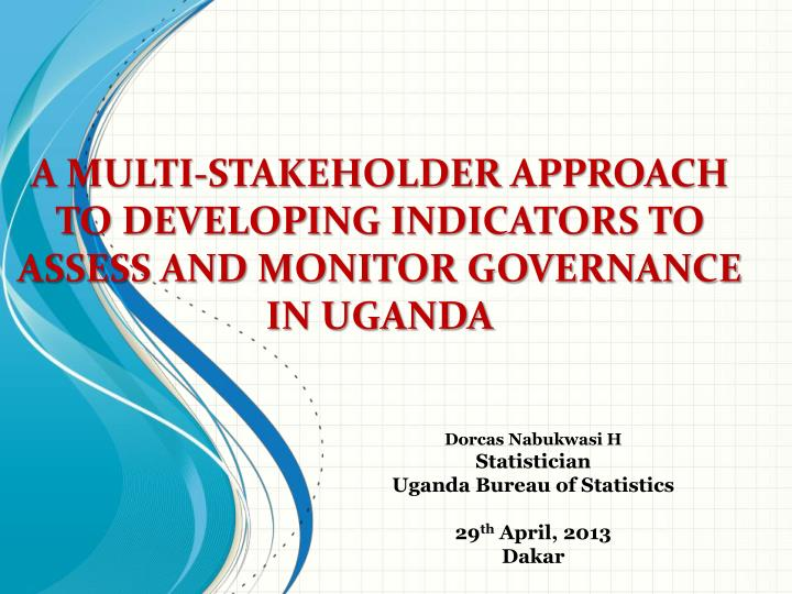 a multi stakeholder approach to developing indicators to assess and monitor governance in uganda n.