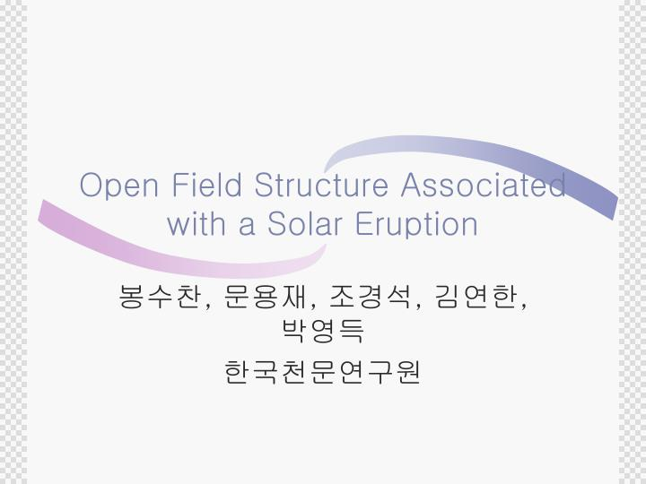 open field structure associated with a solar eruption n.