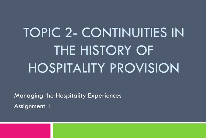 topic 2 continuities in the history of hospitality provision n.