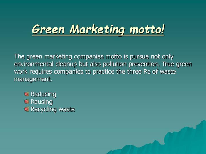 Green Marketing motto!