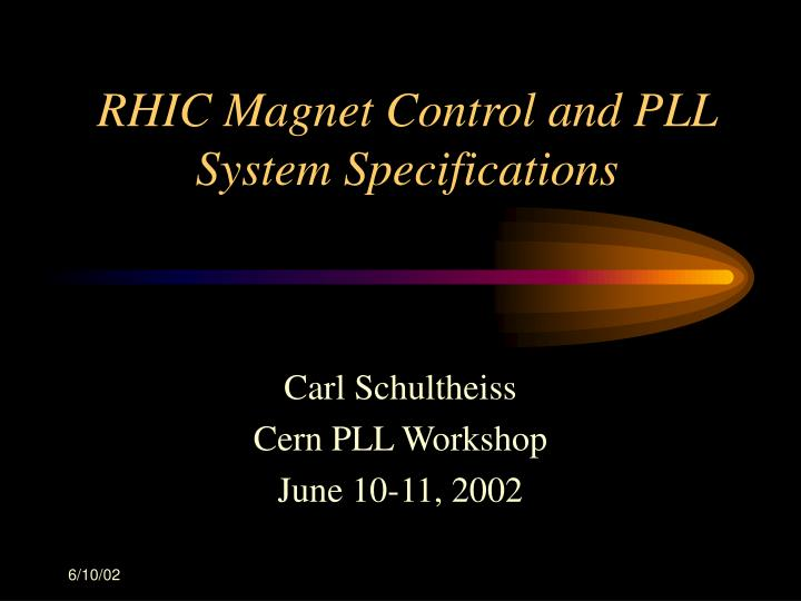 rhic magnet control and pll system specifications n.