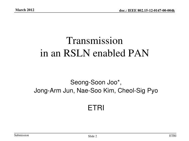 Transmission in an rsln enabled pan