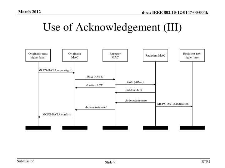 Use of Acknowledgement (III)