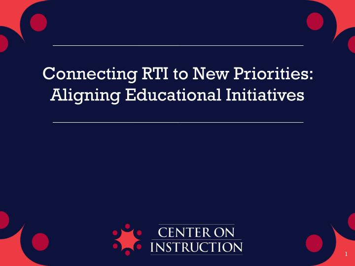 connecting rti to new priorities aligning educational initiatives n.