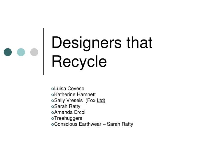 designers that recycle n.