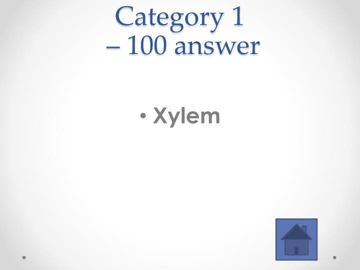 Category 1 100 answer